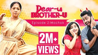 Dear-u Brother-u | Episode-2 with Eng Subs | MOCHAK | Mini Web Series | Eniyan | Sivangi | Sema Bruh