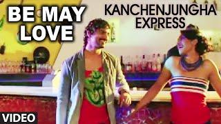 Official : Be May Love Video Song Bengali Movie   Kanchenjungha Express   Kunal Ganjawala