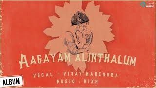 Aagayam Alinthalum Music Lyrical Video | NIXN | Vijay Narendra | Trend Music