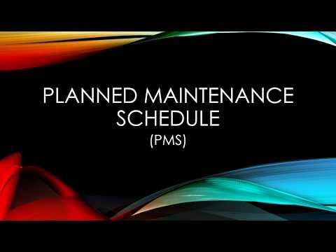 Planned Maintenance Schedule (PMS)