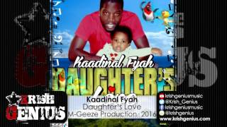 Kaadinal Fyah - Daughter's Love - June 2016