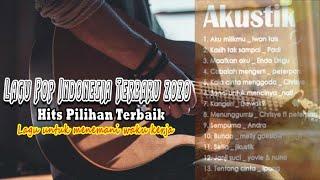 Lagu Pop Indonesia Terpopuler 2020 || Pilihan Terbaik Terbaru || Lagu untuk menemani WaktuKerja