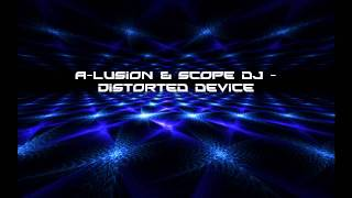 A-Lusion & Scope DJ - Distorted Device [HD]