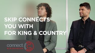 Skip Connects You with For King & Country | Connect with Skip Heitzig
