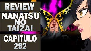 Nanatsu no Taizai ( The Seven Deadly Sins) Review Capitulo 292