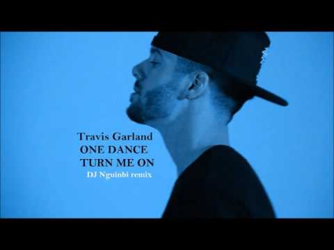 Travis Garland-ONE DANCE/TURN ME ON (DJNguinbi remix)
