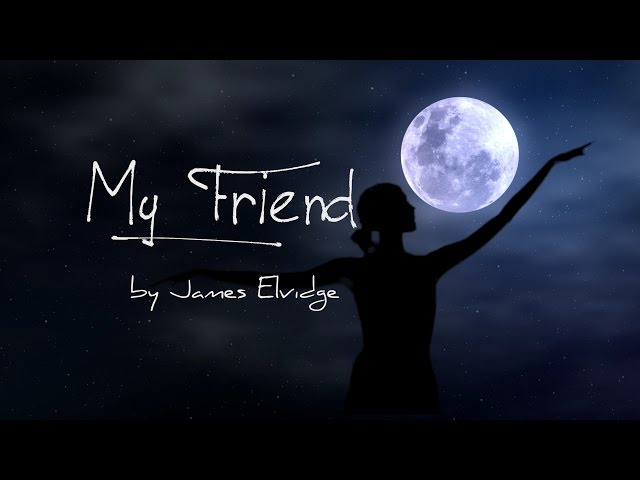 My Friend - by James Elvidge