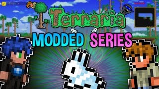 Terraria 1.3.4 - MODDED SERIES! (Funny Moments and Fails) [1]