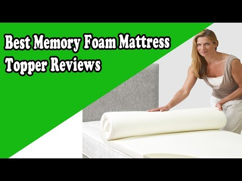 How to choose the Best Memory Foam Mattress Topper Reviews