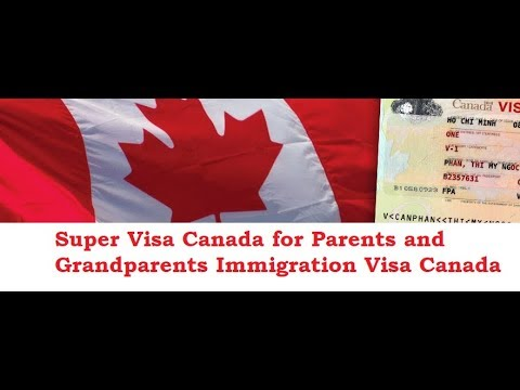 Super Visa Canada for Parents Immigration Visa Canada