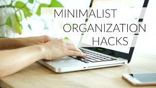ORGANIZE YOUR LIFE | minimalist organization hacks