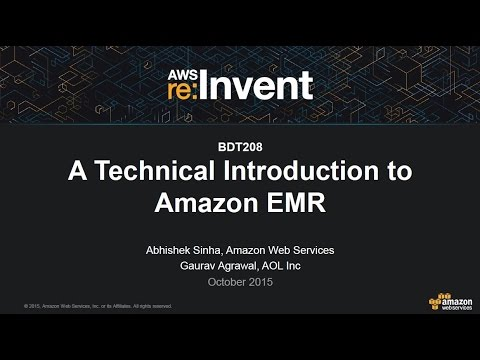 AWS re:Invent 2015 | (BDT208) A Technical Introduction to Amazon Elastic MapReduce