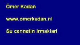 Ilahi Ömer Kadan Canli Live Su cennetin Irmaklari