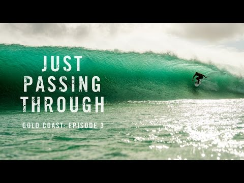 Just Passing Through Gold Coast: Episode 3