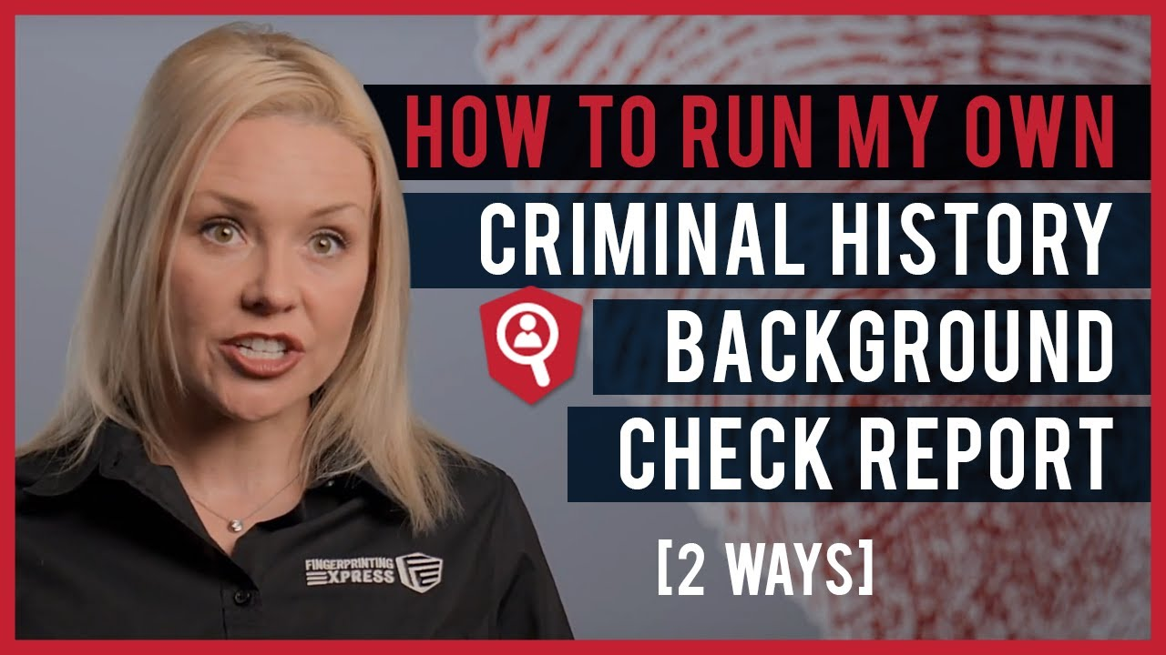 How To Run My Own Criminal History Background Check Report [2 Ways]