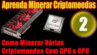2- Como Minerar Várias Criptomoedas - CPU e GPU - 2016