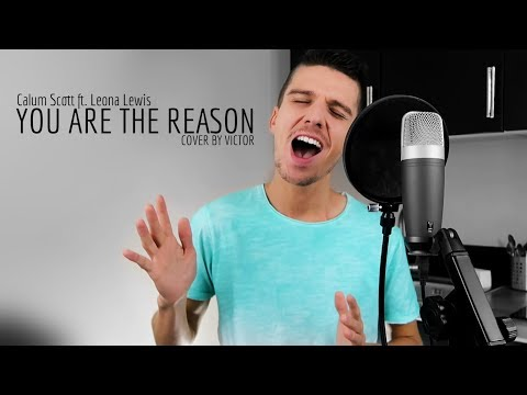 Calum Scott, Leona Lewis - You Are The Reason (Cover By Victor)