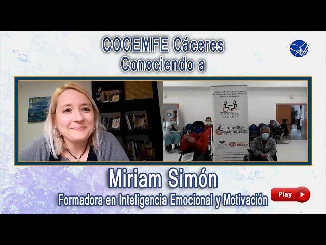 COCEMFE Cáceres. Conociendo a Miriam Simón, Formadora en Inteligencia Emocional y Motivación