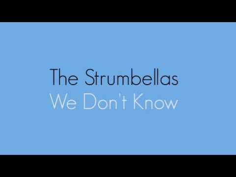 The Strumbellas - We Don't Know (LYRICS)