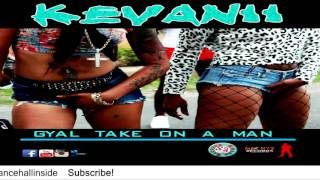 Kevanii - Gyal Take On A Man - July 2016