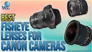 8 Best Fisheye Lenses For Canon Cameras 2018