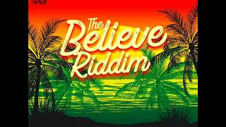 The Believe Riddim Mix (Full) Feat. Jah Vinci, Zamunda, Delly Ranx, G Whizz (February 2019)