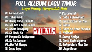 Download lagu LAGU TIMUR PALING MENYENTUH HATI [FULL ALLBUM 2020] LAGU TIMUR PALING ROMANTIS || Karna Ada Ko