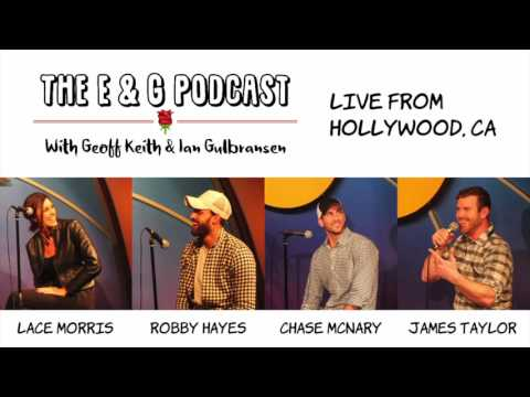 The E & G Podcast Live with Robby Hayes, Chase McNary, Lace Morris & James Taylor