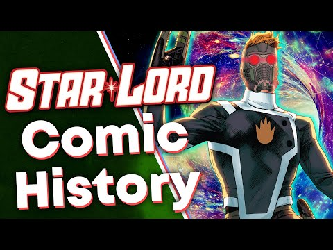 History of Star-Lord! [Guardians of the Galaxy] (Peter Quill)