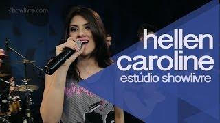 """""""Telegrama/Desliga e vem/Me apaixonei pela pessoa errada"""" Hellen Caroline no Estúdio Showlivre 2014"""