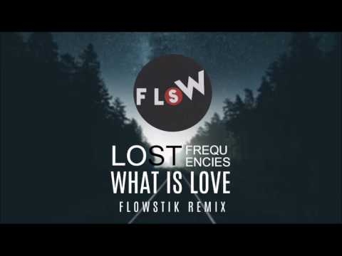 Lost Frequencies - What Is Love  FlowStik Remix