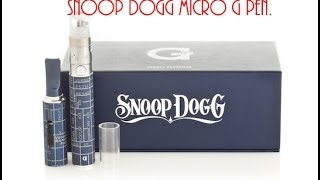 Real ass reviews- Snoop Dogg Micro G pen vaporizier