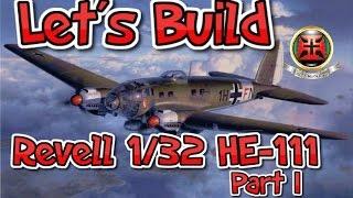 LETS BUILD... 1/32 Revell HE-111 P-1 / PART 1