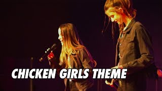 Chicken Girls Theme Song (LIVE)
