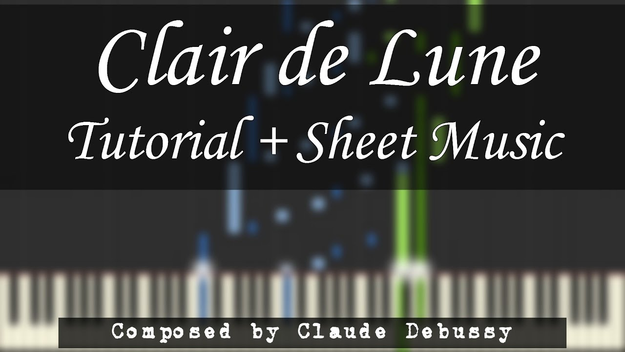 Debussy - Clair de Lune [Piano Tutorial + Sheet Music] (Synthesia)