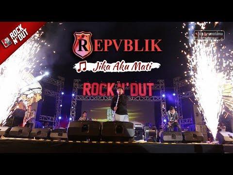 [REPVBLIK Samarinda] Jika Aku Mati | Live Konser Apache ROCK 'N DUT 21 Oktober 2017