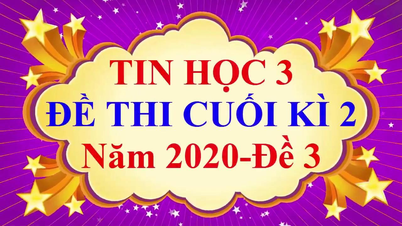 Tin học Lớp 3 – ĐỀ THI CUỐI HỌC KÌ 2 Năm 2020 #3