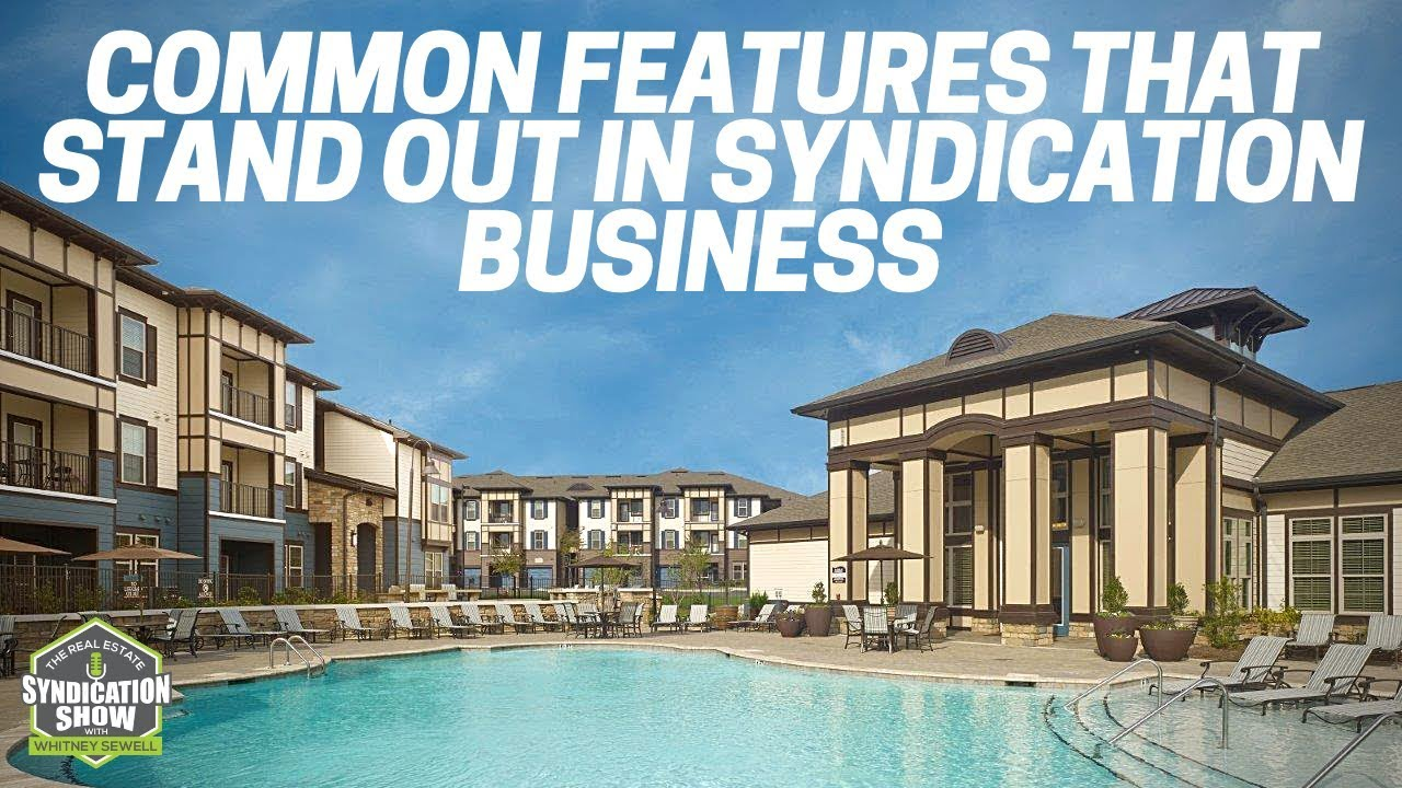 Common Features That Stand Out in Syndication Business