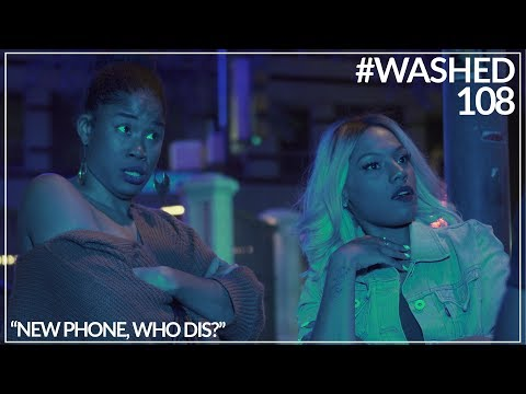 NEW: New Phone, Who Dis? | #WASHED (108) | Web Series | Season 1