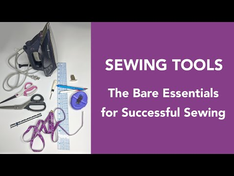 The Bare Essentials: Sewing Tools You Need For Successful Sewing