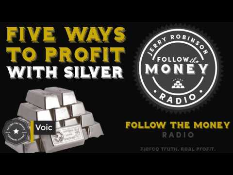 Silver Investing 101: 5 Ways To Profit With Silver