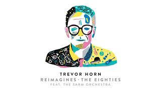 Watch Trevor Horn Whats Love Got To Do With It feat The Sarm Orchestra And Tony Hadley video
