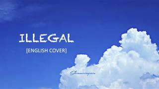 [English Cover] BTS(방탄소년단) - Illegal/Dimple by Shimmeringrain