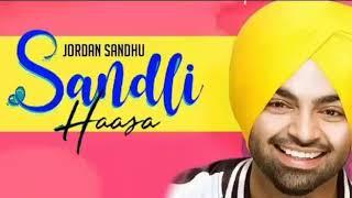 Sandli Haasa - Jordan Sandhu ( Official Song ) | Latest Punjabi Song 2019