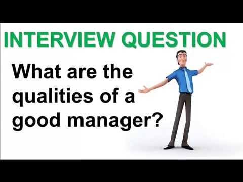 What Are The Qualities Of A Good Manager Interview Question - YouTube