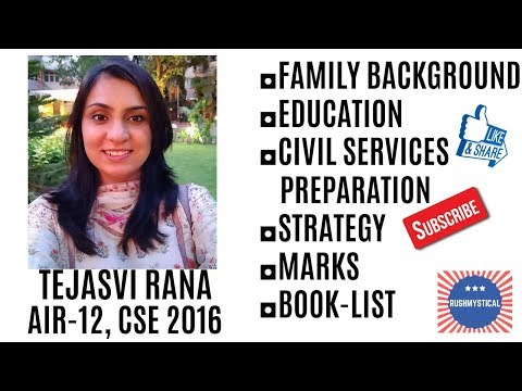Tejasvi Rana, AIR-12, CSE 2016 [Family, Education, Civil Services, Marks, Strategy & Booklist]