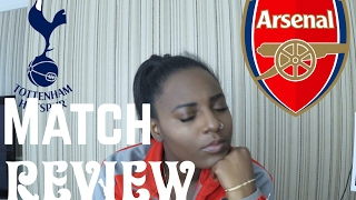 MATCH REVIEW| SPURS 2-0 ARSENAL| WHATS NEXT FOR ARSENE WENGER?