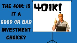 The 401k: Is it a Good or Bad Investment Choice?