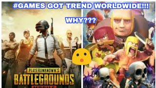 Why these two games got trending worldwide!!!!! //PUBG //AND //CLASH OF CLANS //