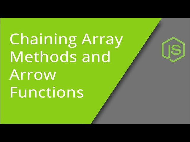 JavaScript Chaining Array Methods and Using Arrow Functions
